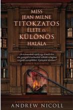 MISS JEAN MILNE TITOKZATOS ÉLETE ÉS KÜLÖNÖS HALÁLA - Ekönyv - NICOLL, ANDREW