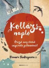 KOLLÁZSNAPLÓ - ŐRIZD MEG ÉLETED INSPIRÁLÓ PILLANATAIT! - Ekönyv - SHAKESPEARE, ELEANOR