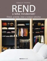 REND A LELKE MINDENNEK! - ÖTLETEK, PRAKTIKÁK, TITKOK A RENDEZETT OTTHONHOZ - Ekönyv - THOMAS, GERALIN