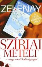 SZÍRIAI METÉLT - AVAGY A MUTTIKULTI VÉGNAPJAI - Ekönyv - ZELENAY, K.T.