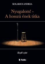 Nyugalom! - A hosszú ének titka - Ekönyv - Kolarics Andrea
