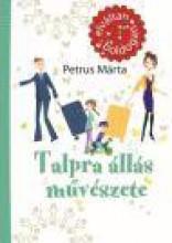 TALPRA ÁLLÁS MŰVÉSZETE - Ekönyv - PETRUS MÁRTA