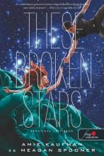 THESE BROKEN STARS - LEHULLOTT CSILLAGOK - FŰZÖTT - Ekönyv - KAUFMAN, AMIE - SPOONER, MEGAN