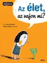 AZ ÉLET, AZ VAJON MI? - FILÓKA SOROZAT - Ekönyv - BRENIFIER, OSCAR