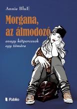 Morgana, az álmodozó - Ekönyv - Annie BluE