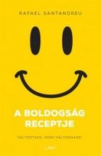 A BOLDOGSÁG RECEPTJE - VÁLTOZTASS, HOGY VÁLTOZHASS! - Ebook - SANTANDREU, RAFAEL
