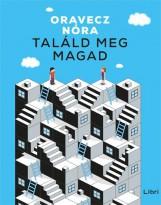 TALÁLD MEG MAGAD - Ebook - ORAVECZ NÓRA