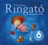 RINGATÓ - SZUNNYADJ, KISBABA - CD MELLÉKLETTEL - Ekönyv - GRÓH ILONA