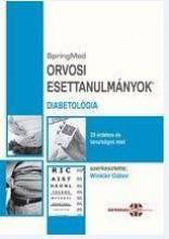 ORVOSI ESETTANULMÁNYOK - DIABETOLÓGIA - Ebook - SPRINGMED KIADÓ