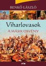 VIHARLOVASOK - A MÁSIK ÖSVÉNY - ÜKH 2016 - Ekönyv - BENKŐ LÁSZLÓ