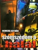 Szomszédom a halál - Ekönyv - Nemere István