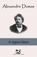 A régens lánya - Ekönyv - Alexandre Dumas