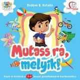 MUTASS RÁ, MELYIK! - Ekönyv - DEÁKNÉ B. KATALIN
