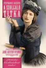 A SZOLGÁLÓ TITKA - JANE AUSTEN NYOMOZ 5. - Ekönyv - BARRON, STEPHANIE