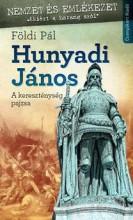 HUNYADI JÁNOS - A KERESZTÉNYSÉG PAJZSA - Ekönyv - FÖLDI PÁL