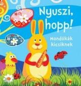 NYUSZI, HOPP! - MONDÓKÁK KICSIKNEK (SZIVACSKÖNYV) - Ekönyv - CSENGŐKERT KIADÓ
