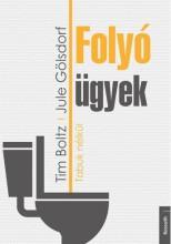 FOLYÓ ÜGYEK - TABUK NÉLKÜL - Ekönyv - BOLTZ, TIM - GÖLSDORF, JULE