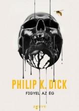 FIGYEL AZ ÉG (ÚJ!) - Ekönyv - DICK, PHILIP K.