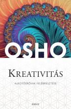 KREATIVITÁS - MERJ ÖNMAGAD LENNI, ÉS HAGYD KIBONTAKOZNI EGYÉNISÉGED - Ebook - OSHO