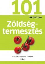 ZÖLDSÉGTERMESZTÉS - 101 PRAKTIKA - Ekönyv - LIBRI KÖNYVKIADÓ KFT