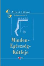 MINDEN-EGÉSZSÉG-KÚTFEJE - ÜKH 2016 - Ekönyv - ALBERT GÁBOR