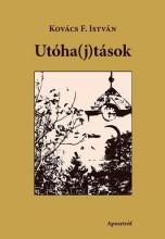 UTÓHA(J)TÁSOK - Ekönyv - KOVÁCS F. ISTVÁN