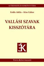 VALLÁSI SZAVAK KISSZÓTÁRA - Ebook - ERDŐS ATTILA, KISS GÁBOR