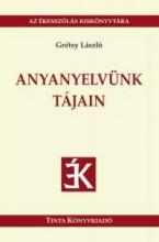 ANYANYELVÜNK TÁJAIN - Ekönyv - GRÉTSY LÁSZLÓ