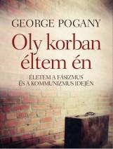 OLY KORBAN ÉLTEM ÉN - Ekönyv - POGANY, GEORGE