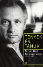 SZÍNPOMPÁS OSTROM (ÉLETMŰINTERJÚ) - TÉNYEK ÉS TANÚK - Ebook - ORBÁN OTTÓ