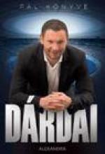 DÁRDAI - PÁL KÖNYVE - Ekönyv - DÁRDAI PÁL, PIETSCH TIBOR