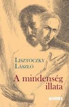 A MINDENSÉG ILLATA - ÜKH 2016 - Ekönyv - LISZTÓCZKY LÁSZLÓ