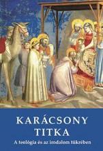 KARÁCSONY TITKA - A TEOLÓGIA ÉS IRODALOM TÜKRÉBEN - Ekönyv - VIGILIA KIADÓI HIVATAL