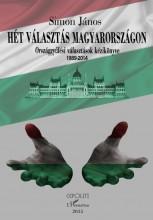 HÉT VÁLASZTÁS MAGYARORSZÁGON - ORSZÁGGYŰLÉSI VÁLASZTÁSOK KÉZIKÖNYVE (1989-2014) - Ekönyv - SIMON JÁNOS