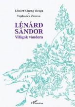 LÉNÁRD SÁNDOR - VILÁGOK VÁNDORA - Ebook - LÉNÁRT-CHENG HELGA–VAJDOVICS ZSUZSANNA