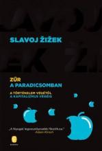 ZŰR A PARADICSOMBAN - A TÖRTÉNELEM VÉGÉTŐL A KAPITALIZMUS VÉGÉIG - Ekönyv - ZIZEK, SLAVOJ