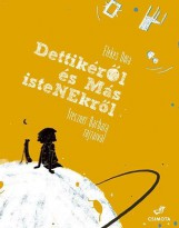 Dettikéről és más istenekről - Ekönyv - Elekes Dóra - Treszner Barbara