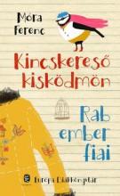 KINCSKERESŐ KISKÖDMÖN - RAB EMBER FIAI - EDK (ÚJ!) - Ekönyv - MÓRA FERENC
