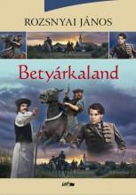 BETYÁRKALAND - ÜKH 2016 - Ekönyv - ROZSNYAI JÁNOS