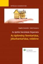 Az építmény fenntartása, jókarbantartása, védelme - Ebook - Hegedűs Annamária, Szabó Zsuzsanna