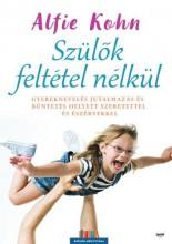 SZÜLŐK FELTÉTEL NÉLKÜL - Ekönyv - KOHN, ALFIE
