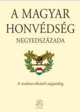 A MAGYAR HONVÉDSÉG NEGYEDSZÁZADA - Ekönyv - HM ZRÍNYI NONPROFIT KFT.