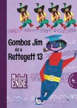 GOMBOS JIM ÉS A RETTEGETT 13 - KOLIBRI KLASSZIKUSOK - Ekönyv - ENDE, MICHAEL