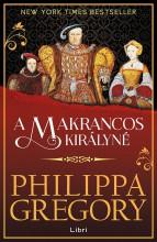 A MAKRANCOS KIRÁLYNÉ - Ebook - GREGORY, PHILIPPA