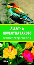 ÁLLAT- ÉS NÖVÉNYHATÁROZÓ TERMÉSZETJÁRÓKNAK (4. ÚJ KIADÁS) - Ekönyv - MÓRA KÖNYVKIADÓ