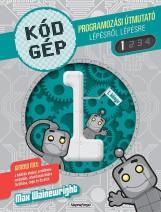 Kódgép 1. - Programozási útmutató lépésről lépésre - Ekönyv - NAPRAFORGÓ KÖNYVKIADÓ