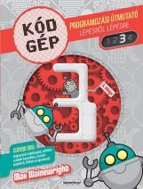 Kódgép 3. - Programozási útmutató lépésről lépésre - Ekönyv - NAPRAFORGÓ KÖNYVKIADÓ