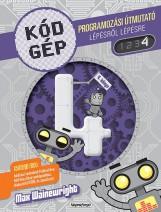 Kódgép 4. - Programozási útmutató lépésről lépésre - Ekönyv - NAPRAFORGÓ KÖNYVKIADÓ