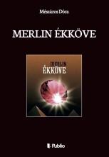Merlin ékköve - Ekönyv - Mészáros Dóra