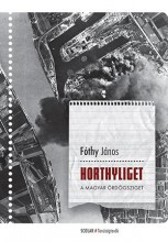 HORTHYLIGET - A MAGYAR ÖRDÖGSZIGET - Ebook - FÓTHY JÁNOS